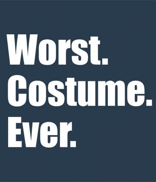 Worst Costume Ever Póló - Ha Halloween rajongó ezeket a pólókat tuti imádni fogod!