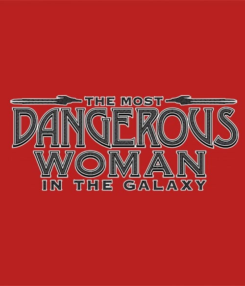 The most dangerous woman Póló - Ha Guardians of the Galaxy rajongó ezeket a pólókat tuti imádni fogod!