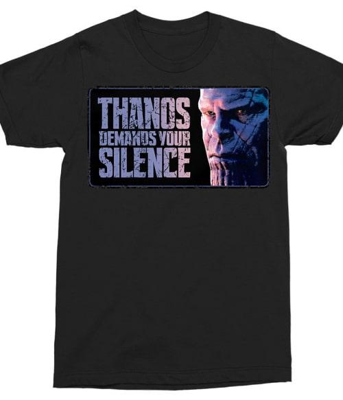 Demands your silence Póló - Ha Thanos rajongó ezeket a pólókat tuti imádni fogod!