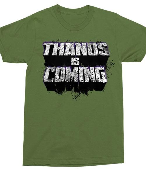 Thanos is coming Póló - Ha Thanos rajongó ezeket a pólókat tuti imádni fogod!