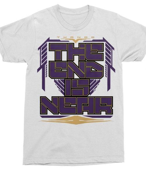 The end is near Póló - Ha Thanos rajongó ezeket a pólókat tuti imádni fogod!