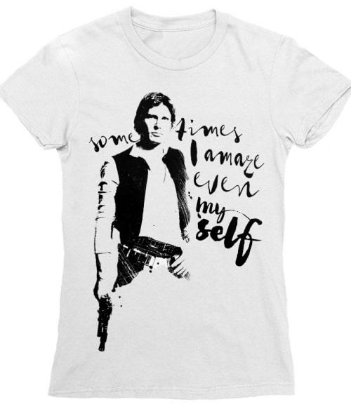 Sometimes I amaze even my self Póló - Ha Star Wars rajongó ezeket a pólókat tuti imádni fogod!