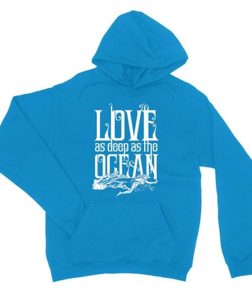 Love as deep as the Ocean Póló - Ha Aquaman rajongó ezeket a pólókat tuti imádni fogod!