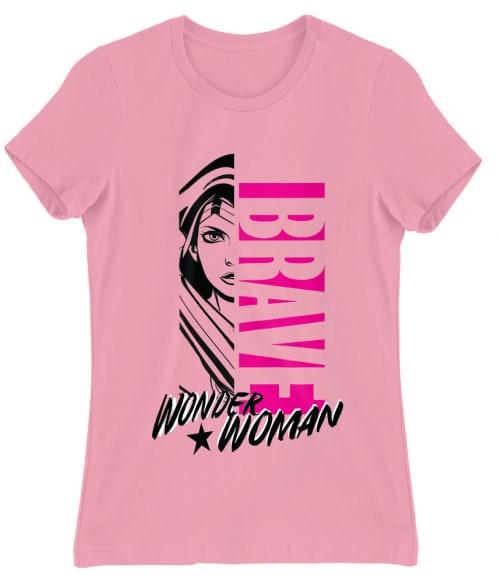 Wonder Woman brave Póló - Ha Wonder Woman rajongó ezeket a pólókat tuti imádni fogod!