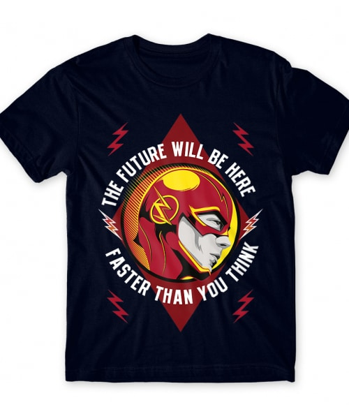 The Future Will Be Here Póló - Ha Flash rajongó ezeket a pólókat tuti imádni fogod!