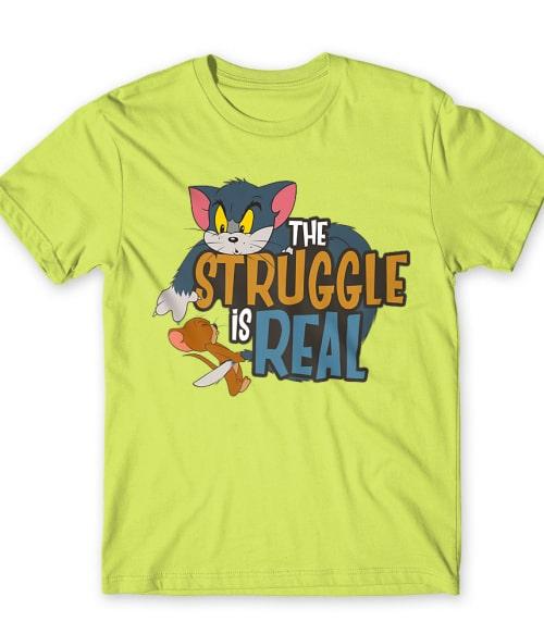 The struggle is real Póló - Ha Tom and Jerry rajongó ezeket a pólókat tuti imádni fogod!