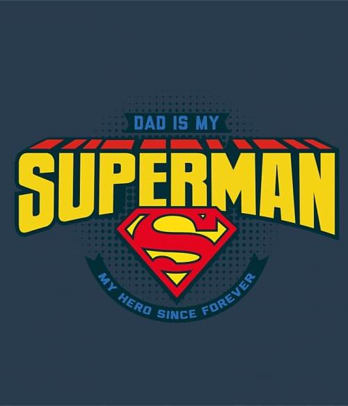Dad is my Superman Póló - Ha Superman rajongó ezeket a pólókat tuti imádni fogod!