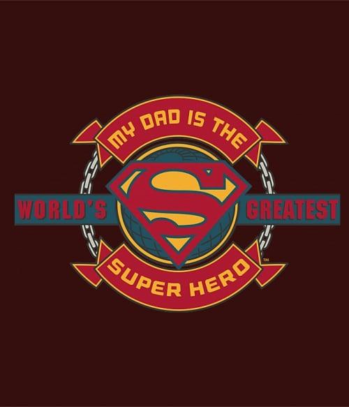 Dad is the greatest super hero Póló - Ha Superman rajongó ezeket a pólókat tuti imádni fogod!