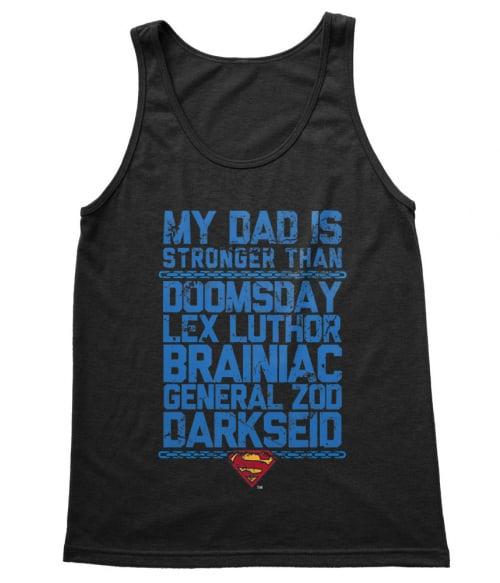 My dad is stronger than Lex Luthor Póló - Ha Superman rajongó ezeket a pólókat tuti imádni fogod!