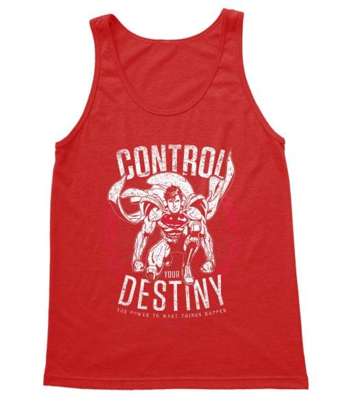 Control your destiny Póló - Ha Superman rajongó ezeket a pólókat tuti imádni fogod!