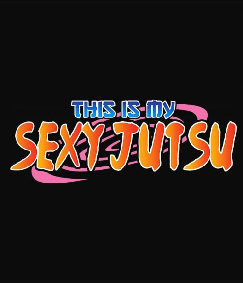 This is my sexy jutsu Póló - Naruto - Grenn