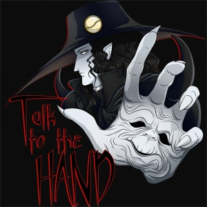 Talk to the Hand Póló - Vampire Hunter D - RenoViol