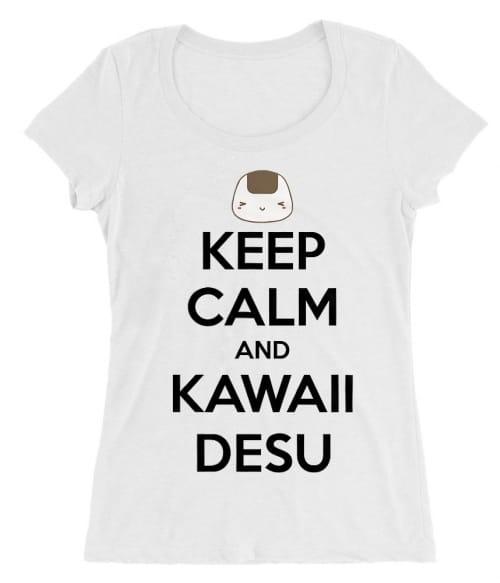 Keep Calm and Kawaii desu Póló -
