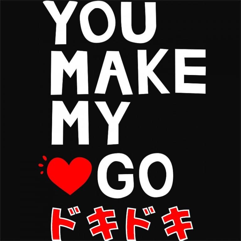 You make my heart go Póló -